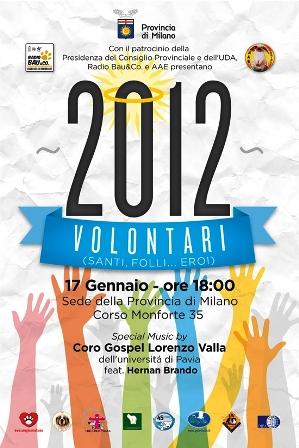 2012 Volontari! (Santi, Folli …Eroi)
