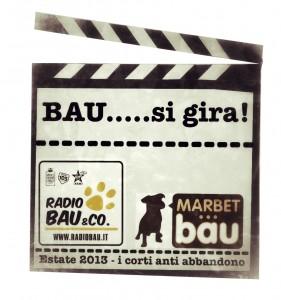 BAU…si gira!!! Campagna antiabbandono Estate 2013