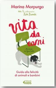 VITA DA CANI – Guida alla Felicita' di Animali e Bambini