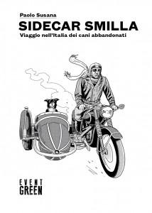 Sidecar Smilla: Viaggio nell'Italia dei cani abbandonati