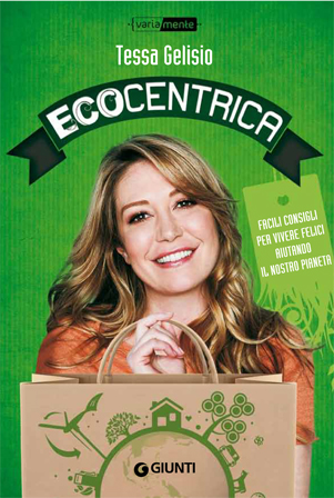 ECOCENTRICA, come Tessa Gelisio!
