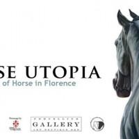 """A Firenze: HORSE UTOPIA """" Il Cavallo nell'Arte"""""""