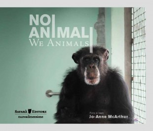 """""""NOI ANIMALI – WE ANIMALS"""" Arriva  il 14 maggio 2015 in anteprima nazionale al Salone del Libro di Torino"""