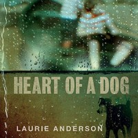 LAURIE ANDERSON: HEART OF A DOG